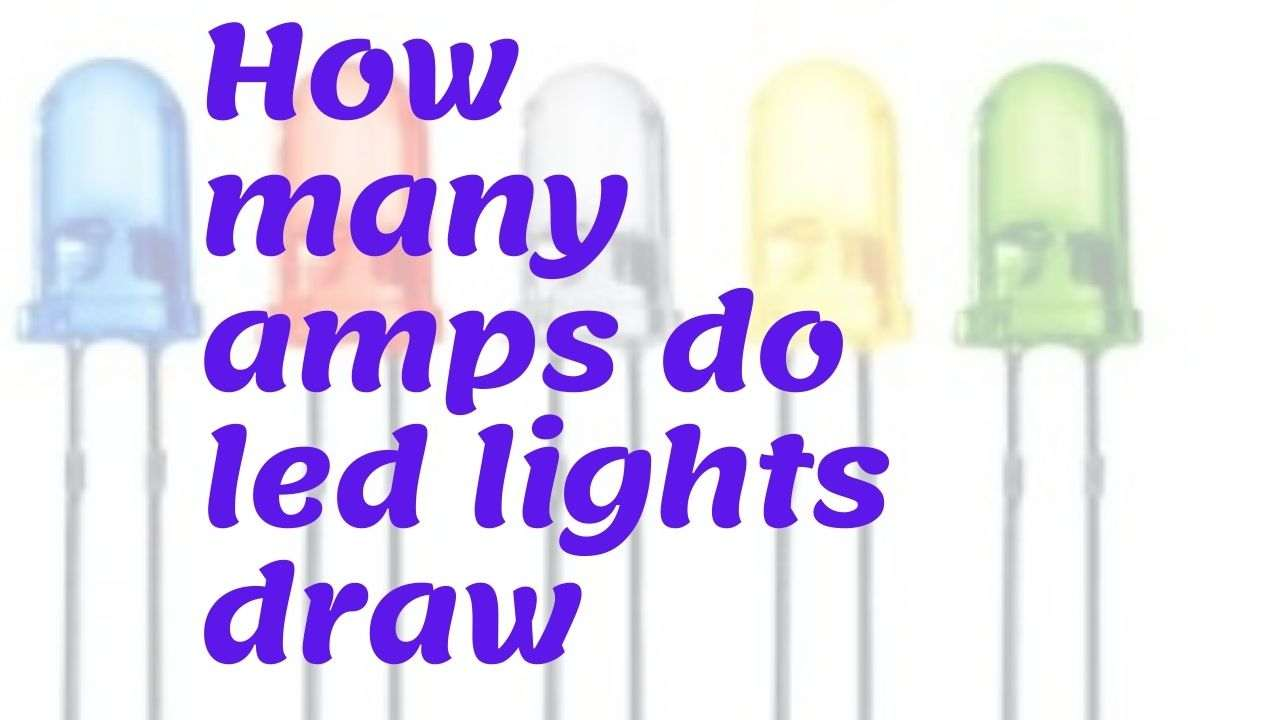 How many amps do led lights draw