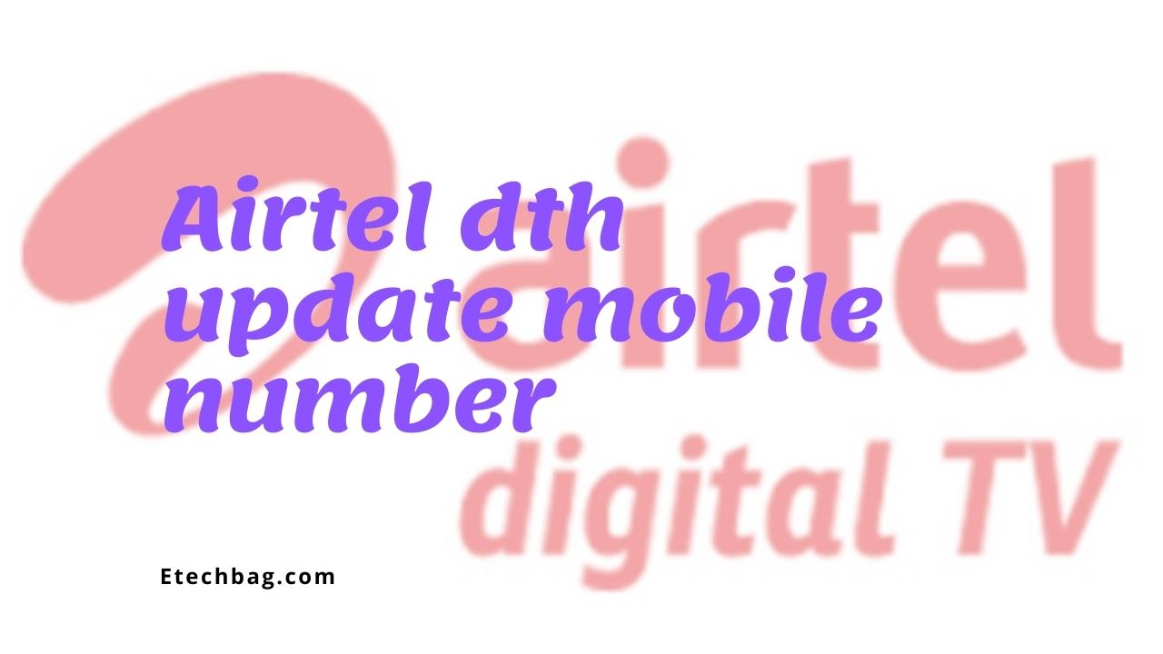 Airtel dth update mobile number