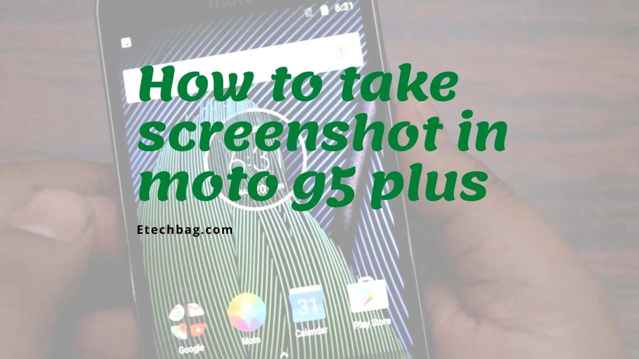 how-to-take-screenshot-in-moto-g5-plus