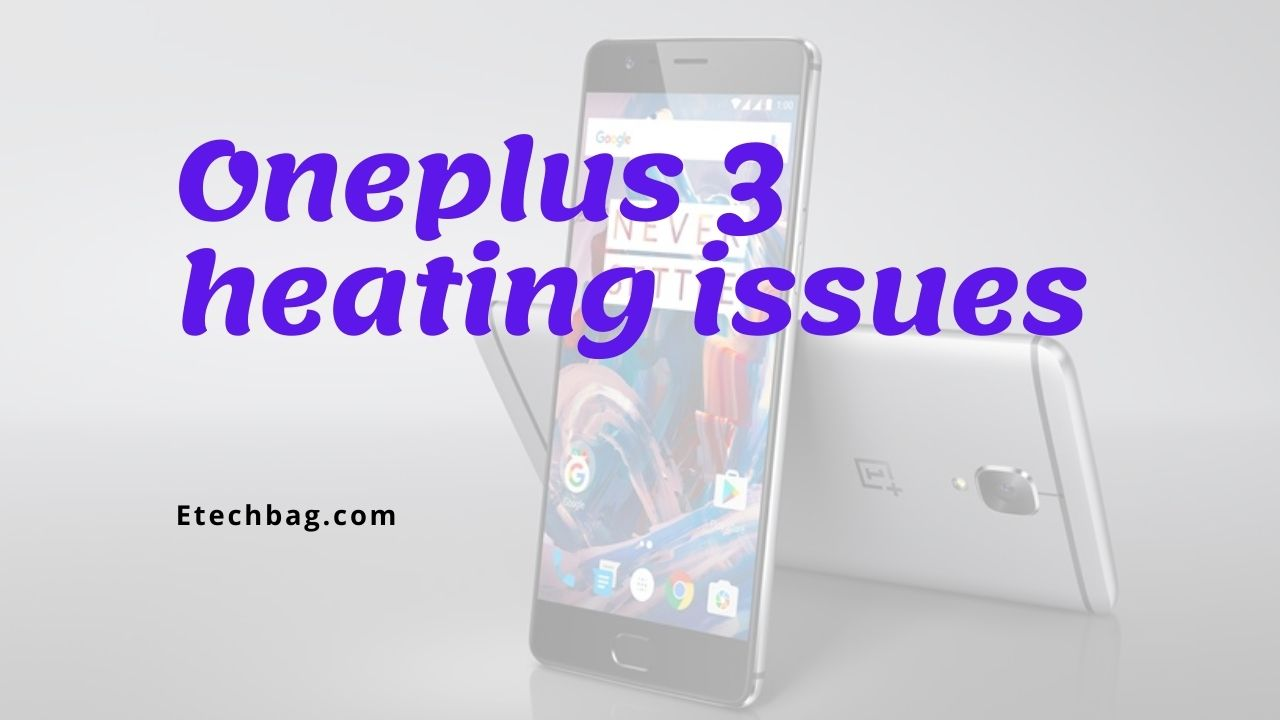 Oneplus 3 heating issues