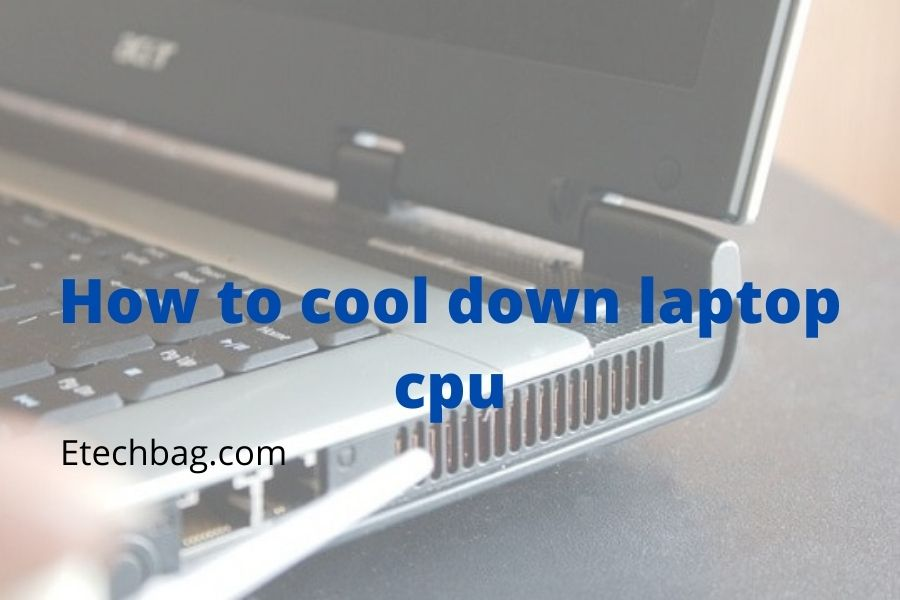 how to cool down laptop cpu