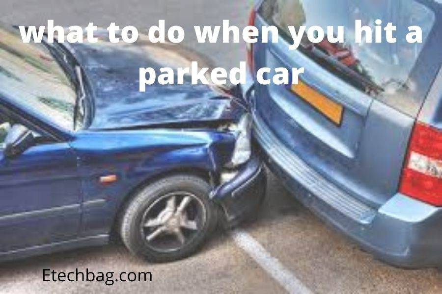 what to do when you hit a parked car