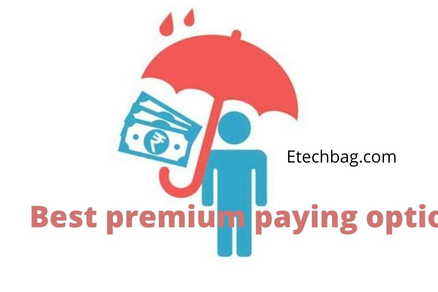 premium paying option is best